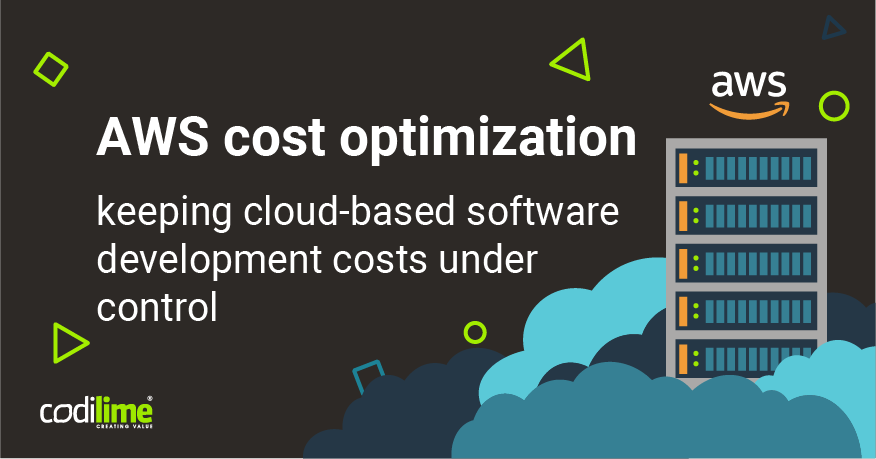 AWS cost optimization—keeping cloud-based software development costs under control