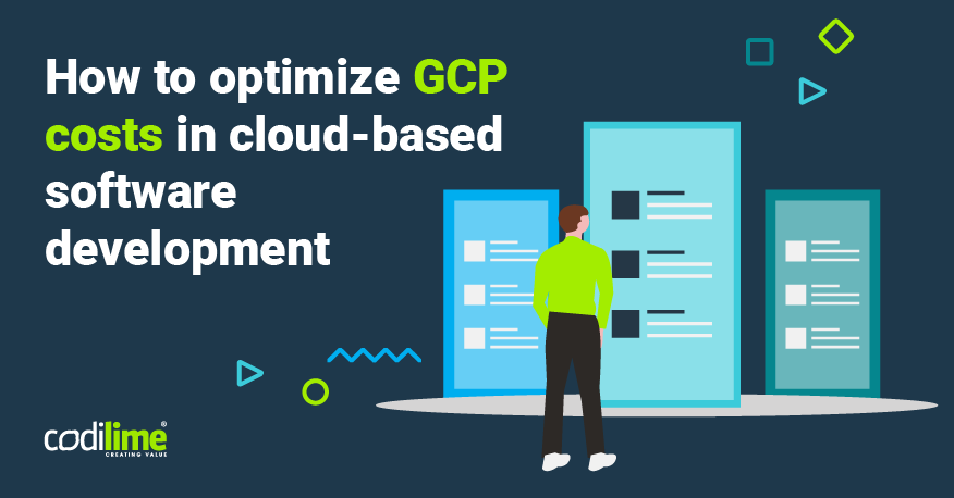 How to optimize GCP costs in cloud-based software development
